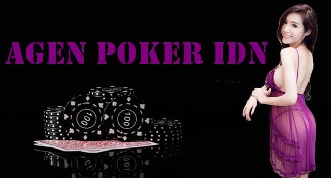 Agen Poker IDN Terpercaya dan Kriterianya